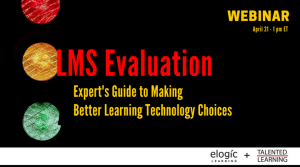 Expert's Guide To Better Learning Tech Choices: LMS Evaluation Webinar