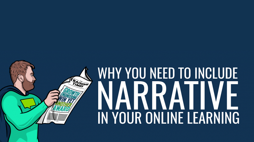 Why You Need To Include Narrative In Your Online Learning