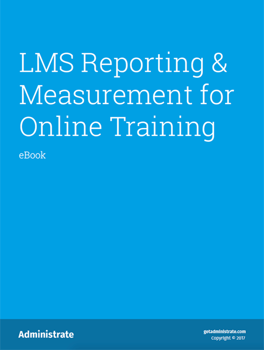 Free Ebook: Get the free eBook LMS Reporting And Measurement For Online Training