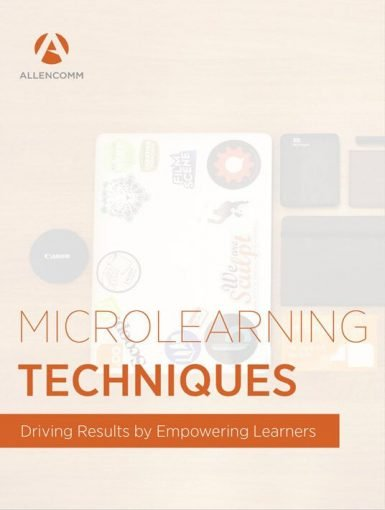 Microlearning Techniques: Driving Results By Empowering Learners