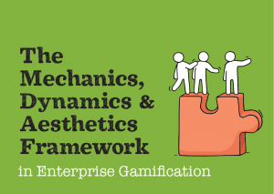 The Mechanics, Dynamics And Aesthetics Framework In Enterprise Gamification