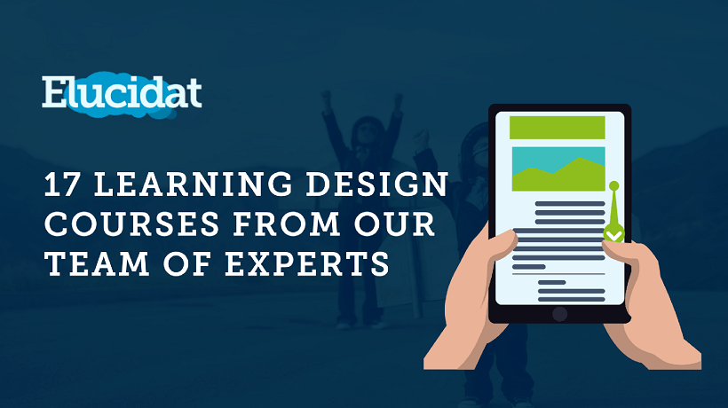 Free Course: Improve Your Learning Design Skills With These 17 Topics From Experts