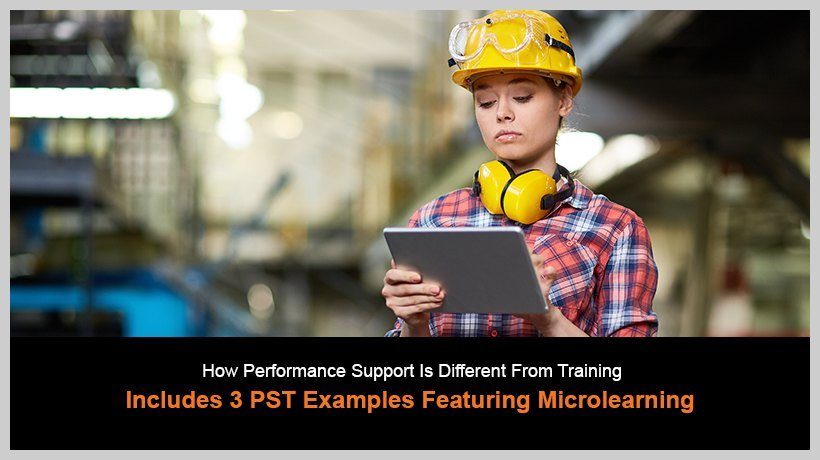 How Are Performance Support Tools Different From Training? 3 PST Examples Featuring Microlearning