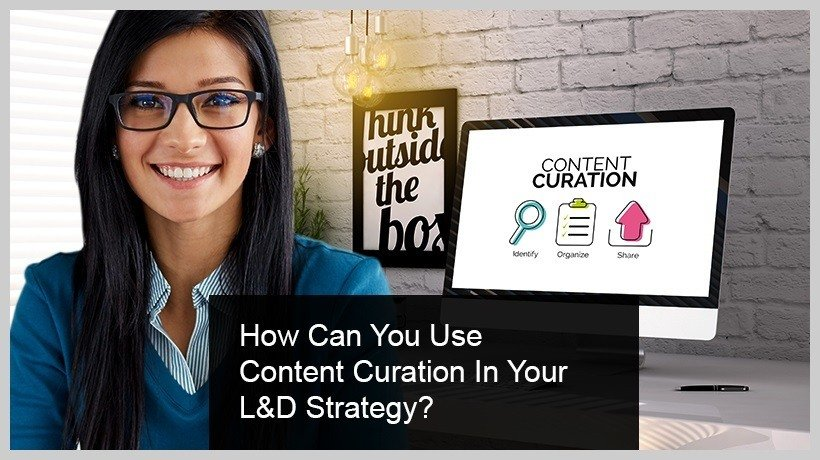 How Can You Use Content Curation In Your L&D Strategy?