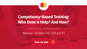 Webinar: Competency-Based Training - Who Does It Help? And How?