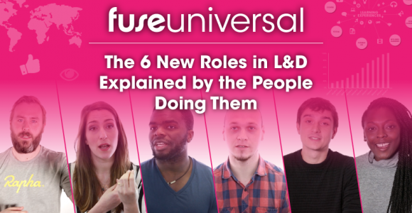 Fuse Universal Highlights The Critical Importance Of Six New L&D Roles