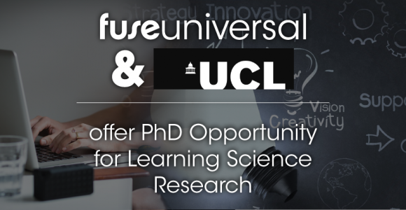 Fuse Universal & UCL Offer PhD Opportunity For Learning Science Research