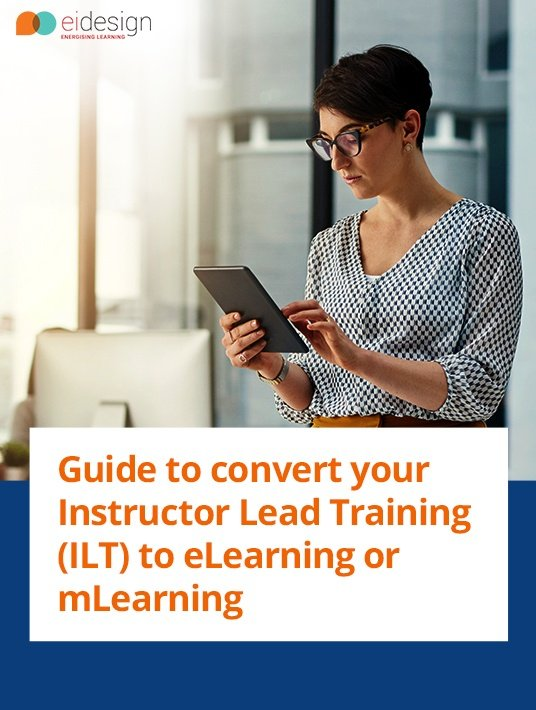 Free Ebook: Guide To Convert Your Instructor Lead Training (ILT) To eLearning Or mLearning
