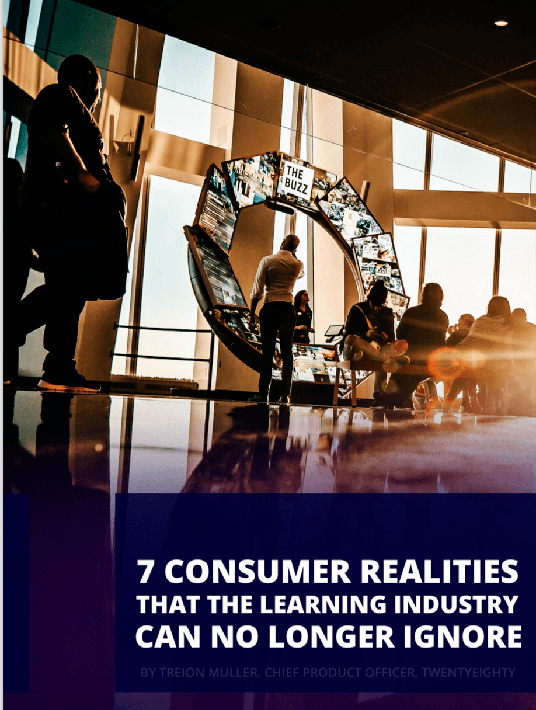 Free Ebook: 7 Consumer Realities That The Learning Industry Can NO Longer Ignore