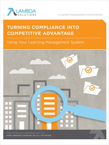 Turning Compliance Into Competitive Advantage Using Your LMS