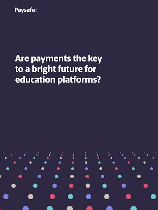 Free Ebook: Are Payments The Key To A Bright Future For Education Platforms?