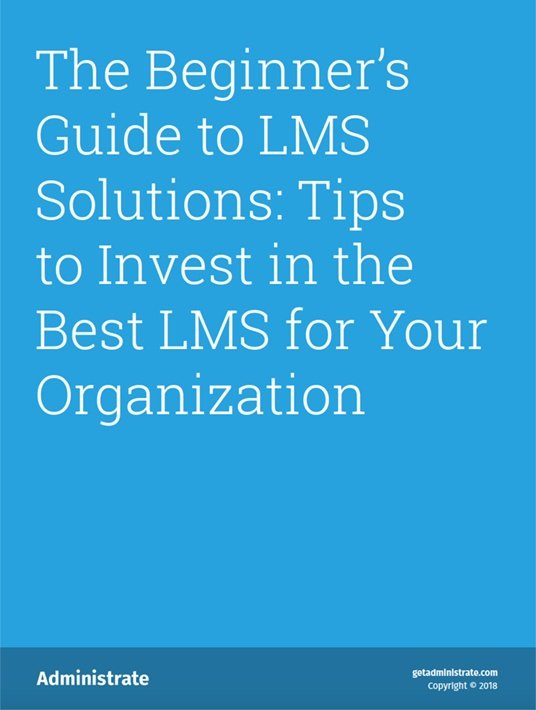 Free Ebook: The Beginner's Guide To LMS Solutions: Tips To Invest In The Best LMS For Your Organization