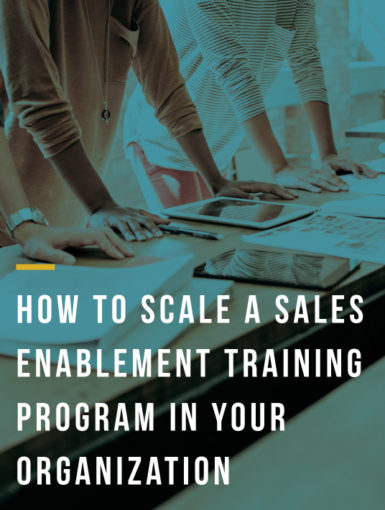 How To Scale A Sales Enablement Training Program In Your Organization