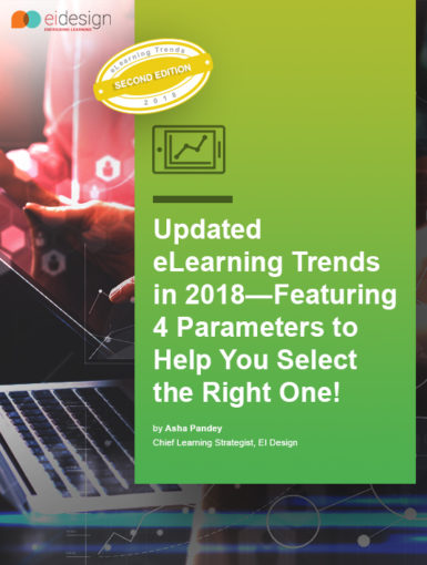 Updated eLearning Trends In 2018 — Featuring 4 Parameters To Help You Select The Right One!