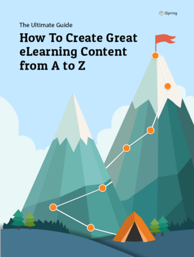 The Ultimate Guide – How To Create Great eLearning Content From A To Z