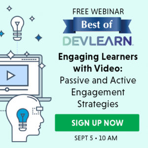 Best Of DevLearn: Engaging Learners With Video