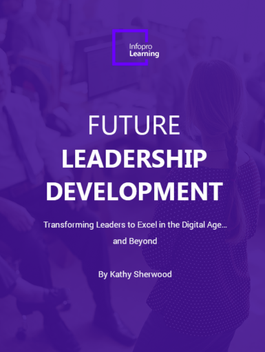 Future Leadership Development - Transforming Leaders To Excel In The Digital Age… And Beyond