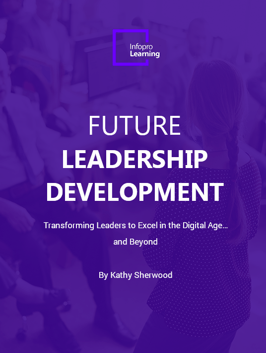 Free Ebook: Future Leadership Development: Transforming Leaders to Excel In The Digital Age… And Beyond