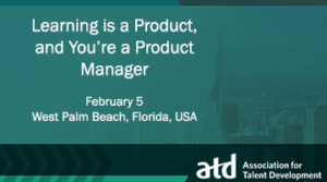 ATD Learning Is A Product, And You're A Product Manager Workshop image