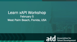 ATD xAPI Workshop (Held In Conjunction With TechKnowledge 2019)