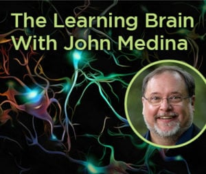 The Learning Brain With John Medina