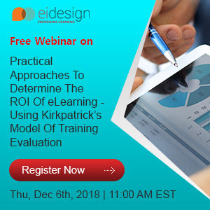 Free Webinar: Practical Approaches To Determine The ROI of eLearning - Using Kirkpatrick's Model Of Training Evaluation