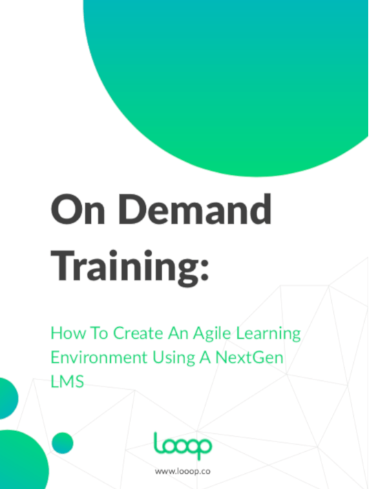 Free Ebook: On Demand Training: How To Create An Agile Learning Environment Using A NextGen LMS