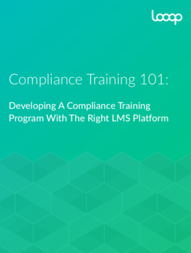 Compliance Training 101: Developing A Compliance Training Program With The Right LMS Platform