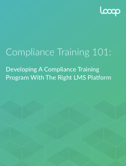 Free Ebook: Compliance Training 101: Developing A Compliance Training Program With The Right LMS Platform