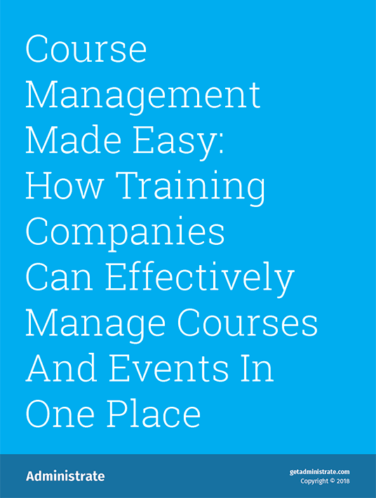 Free Ebook: Course Management Made Easy: How Training Companies Can Effectively Manage Courses And Events In One Place