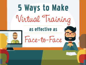 5 Ways To Make Virtual Training As Effective As Face-To-Face