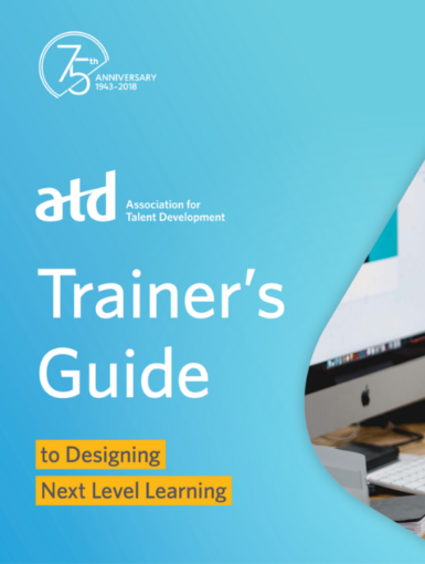 Trainer's Guide To Designing Next Level Learning