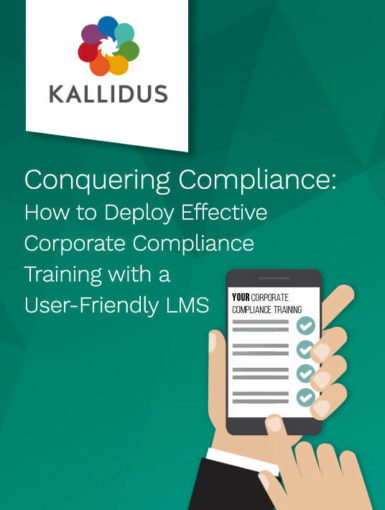Conquering Compliance: How To Deploy Effective Corporate Compliance Training With A User-Friendly LMS