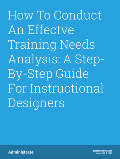 How To Conduct An Effective Training Needs Analysis: A Step-By-Step Guide For Instructional Designers