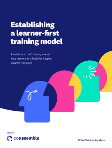 Establishing A Learner-First Training Model