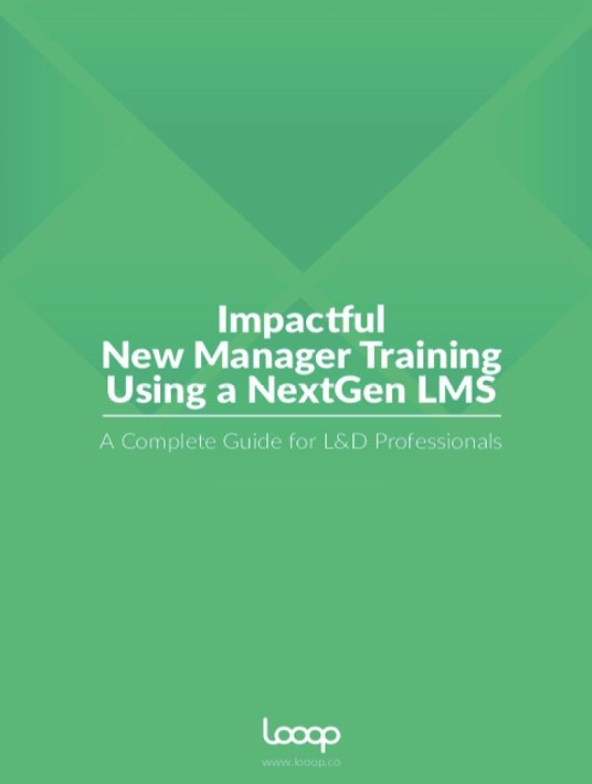 Free Ebook: Impactful New Manager Training Using A NextGen LMS: A Complete Guide For L&D Professionals