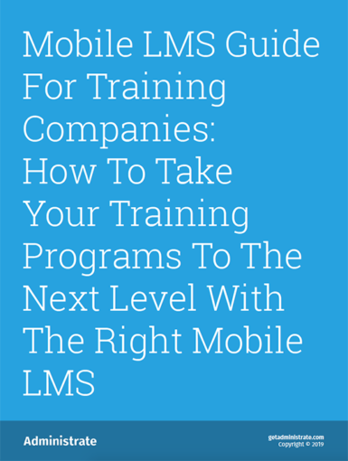 Mobile LMS Guide For Training Companies: How To Take Your Training Programs To The Next Level With The Right Mobile LMS