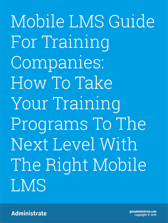 Free Ebook: Mobile LMS Guide For Training Companies: How To Take Your Training Programs To The Next Level With The Right Mobile LMS