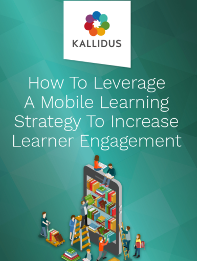 How To Leverage A Mobile Learning Strategy To Increase Learner Engagement