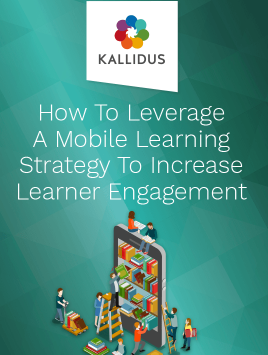 eBook Release: How To Leverage A Mobile Learning Strategy To Increase Learner Engagement