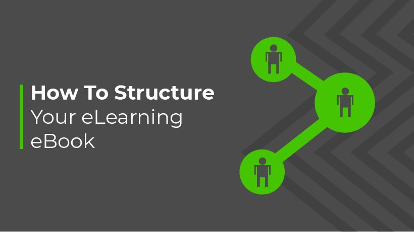 How To Structure Your eLearning eBook For Effective Lead Generation