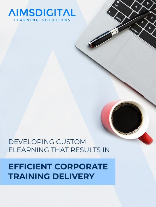 Free Ebook: Developing Custom eLearning That Results In Efficient Corporate Training Delivery