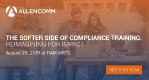 The Softer Side Of Compliance Training: Reimagining For Impact