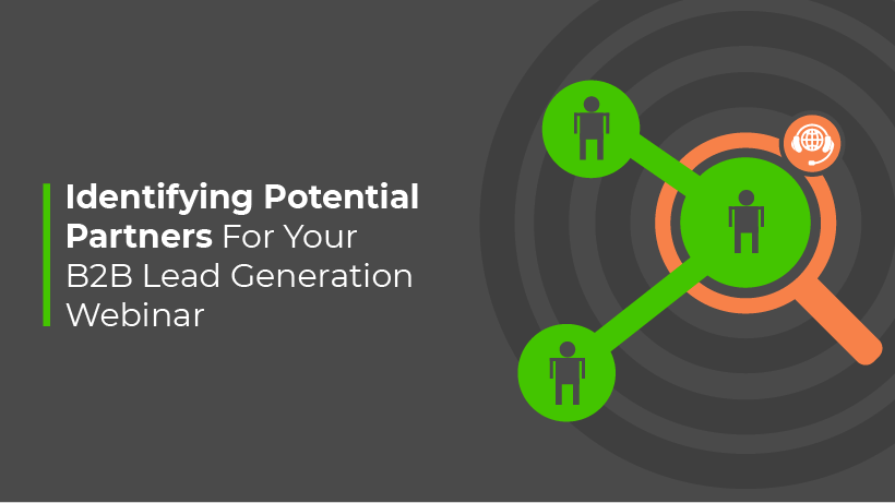 Identifying Potential Business Partners For Your B2B Lead Generation Webinar