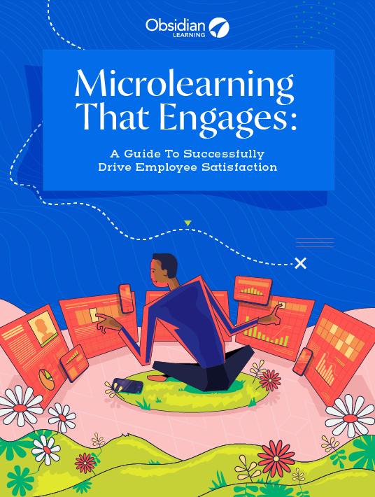 Microlearning That Engages: A Guide To Successfully Drive Employee Satisfaction