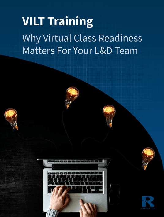 eBook Release: VILT: Why Virtual Class Readiness Matters For Your L&D Team