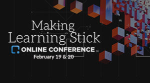The Making Learning Stick Online Conference