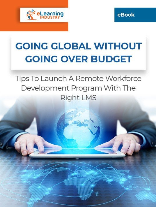 Going Global Without Going Over Budget: Tips To Launch A Remote Workforce Development Program With The Right LMS