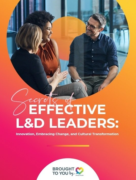 Secrets Of Effective L&D Leaders: Innovation, Embracing Change, And Cultural Transformation