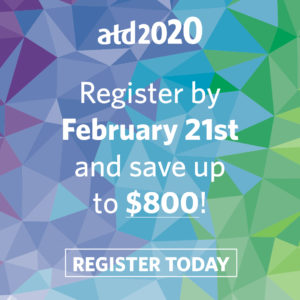 ATD 2020 International Conference & EXPO - Early Bird Discount